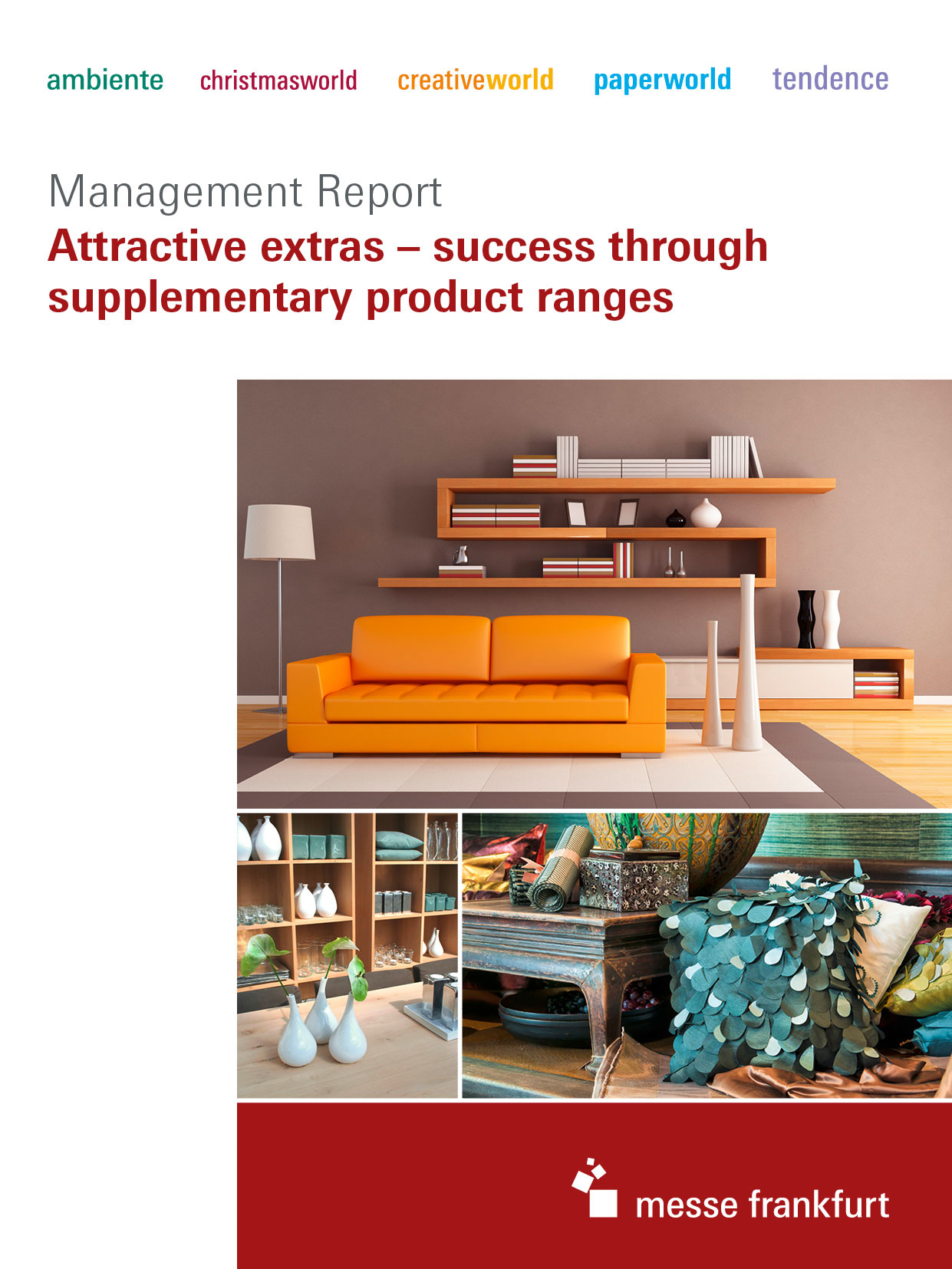 Management Report: Attractive extras – success through supplementary product ranges