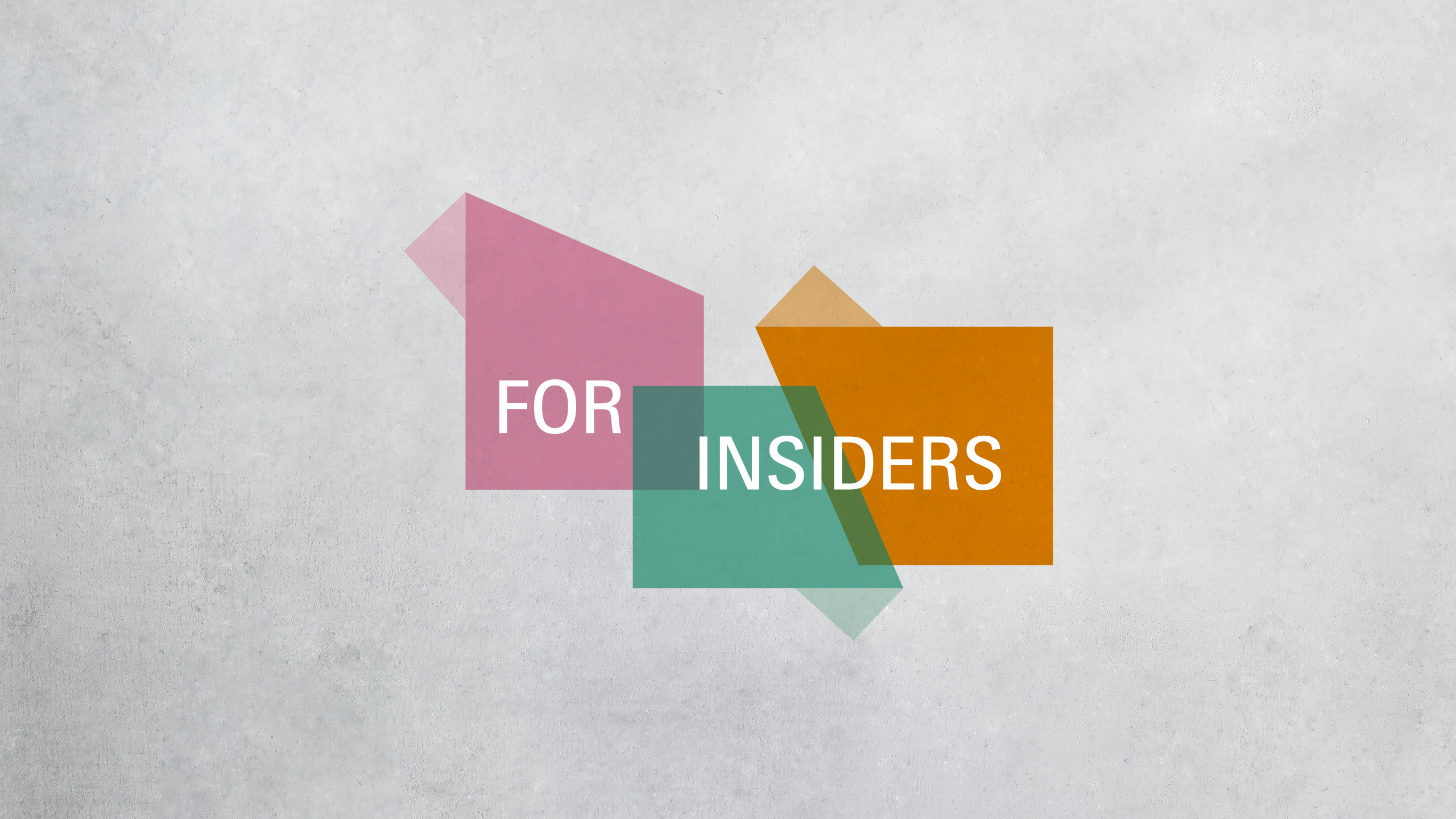 FOR INSIDERS